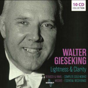 Lightness & Clarity - Walter Gieseking