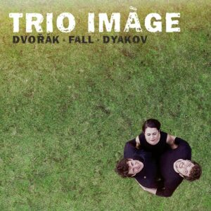 Dvorak / Fall / Dyakov - Trio Image
