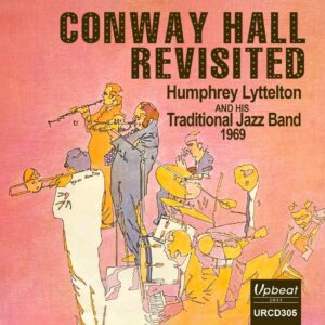 Conway Hall Revisited - Humphrey Lyttelton & His Traditional Jazz Band