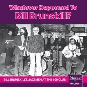 Whatever Happened To Bill Brunskill? - Bill Brunskill's Jazzmen