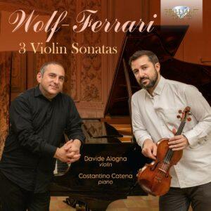 Ermanno Wolf-Ferrari: 3 Violin Sonatas - Davide Alogna