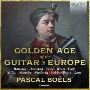 The Golden Age Of The Guitar In Europe - Pascal Boels