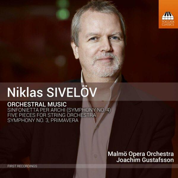 Niklas Sivelov: Orchestral Music - Malmö Opera Orchestra