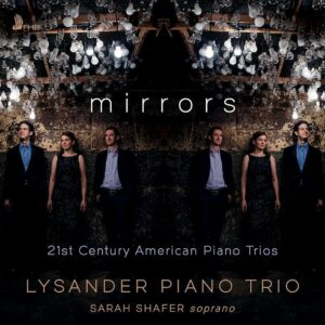 Mirrors, 21st Century American Piano Trios - Lysander Piano Trio