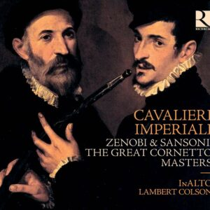 Cavalieri Imperiali: Zenobi & Sansoni, The Great Cornetto Masters - InAlto