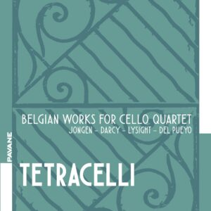Belgian Works For Cello Quartet - Tetracelli