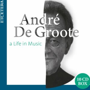 A Life In Music - André De Groote