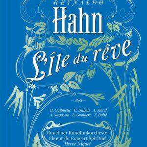 Reynaldo Hahn: L'Ile Du Reve - Hervé Niquet