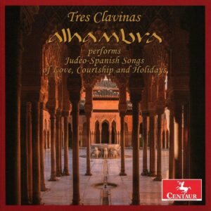 Alhambra: Judeo-Spanish Songs Of Love, Courtship And Holidays - Tres Clavinas