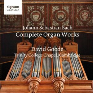 Bach: The Complete Organ Works - David Goode