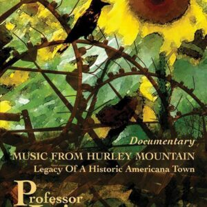 Music From Hurley Mountain (Documentary) - Professor Louie & The Crowmatix