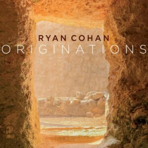 Originations - Ryan Cohan