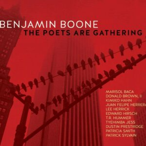 The Poets Are Gathering - Benjamin Boone