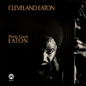 Plenty Good Eaton (Vinyl) - Cleveland Eaton