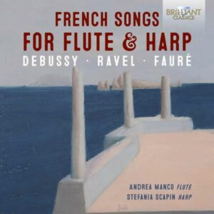 French Songs For Flute & Harp - Andrea Manco