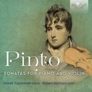 George Frederick Pinto: Sonatas For Piano And Violin - Marek Toporowski