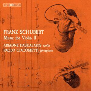 Franz Schubert: Music For Violin II - Ariadne Daskalakis & Paolo Giacometti
