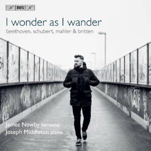 Ludwig Van Beethoven - Benjamin Britten - Franz Sc: I Wonder As I Wander - James Newby & Joseph Middleton