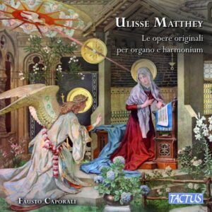 Ulisse Matthey: Le Opere Originali Per Organo E Harmonium - Fausto Caporali
