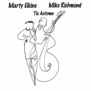 t Is Autumn - Marty Elkins & Mike Richmond