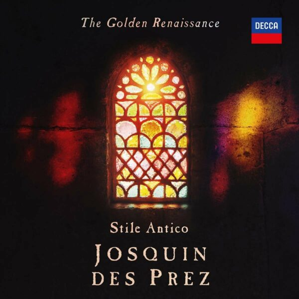 The Golden Renaissance: Josquin Des Prez - Stile Antico