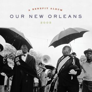 Our New Orleans: A Benefit Album, 2005 (Vinyl)