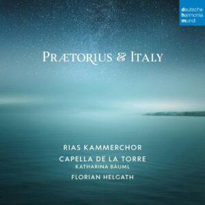 Praetorius And Italy - Rias Kammerchor & Capella De La Torre