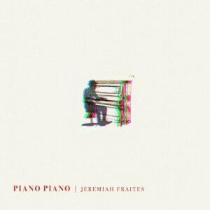 Piano Piano (Vinyl) - Jeremiah Fraites