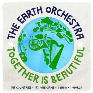 Together Is Beautiful - The Earth Orchestra