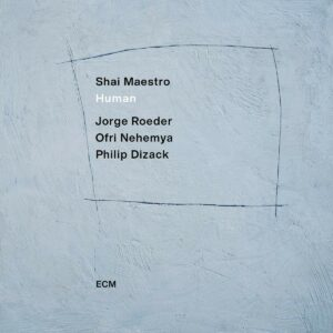 Shai Maestro: Human (Vinyl) - Shai Maestro