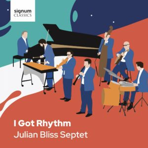 I Got Rhythm - Julian Bliss Septet