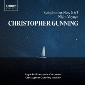 Christopher Gunning: Symphonies Nos. 6 & 7, Night Voyage - Royal Philharmonic Orchestra
