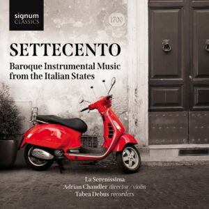 Settecento: Baroque Instrumental Music From The Italian States - La Serenissima