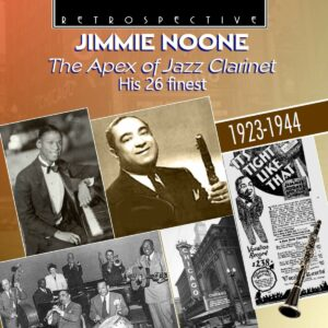 The Apex Of Jazz Clarinet: His 26 Finest - Jimmie Noone