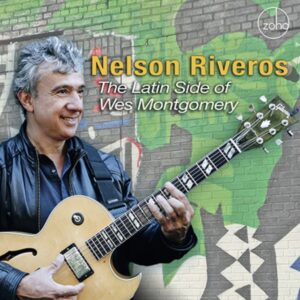 Latin Side Of Wes Montgomery - Nelson Riveros