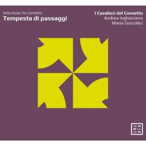 Tempesta Di Passaggi: Solo Music For Cornetto - Andrea Inghisciano