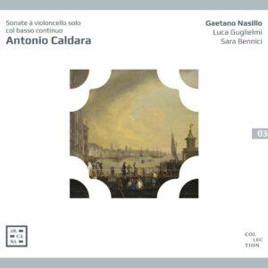 Antonio Caldara: Sonate A Violoncello Solo Col Basso Continuo - Gaetano Nasillo