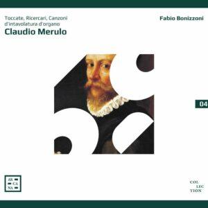 Claudio Merulo: Toccate,  Ricercari,  Canzoni D'Intavolatura D'Organ - Fabio Bonizzoni