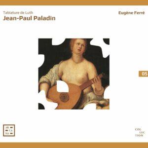 Giovanni Paolo Paladino: Tablature De Luth - Eugene Ferré