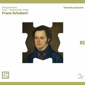Franz Schubert: String Quartets D 46 & Rosamunde D 804 - Festetics Quartet