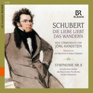 Franz Schubert: Die Liebe Liebt Das Wandern (Eine Hörbiografie von Jörg Handstein)