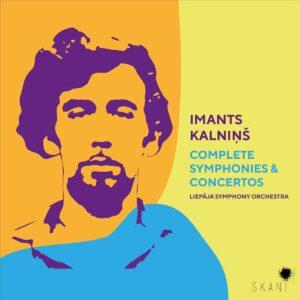 Imants Kalnins: Complete Symphonies & Concertos - Liepaja Symphony Orchestra