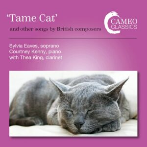 """Tame Cat"" And Other Songs By British Composers - Sylvia Eaves"