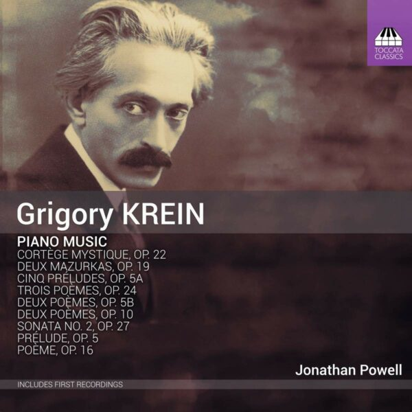 Grigory Krein: Piano Music - Jonathan Powell