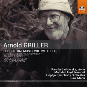 Arnold Griller: Orchestral Music Vol.3 - Paul Mann