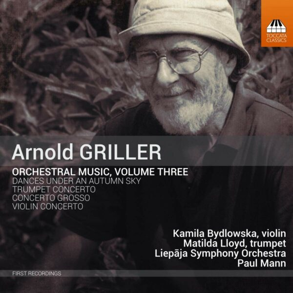 Arnold Griller: Orchestral Music Vol.3 - Paul Mann