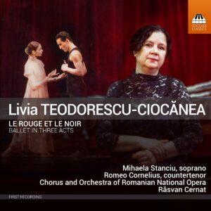 Livia Teodorescu-Ciocanea: Le Rouge Et Le Noir - Mihaela Stanciu
