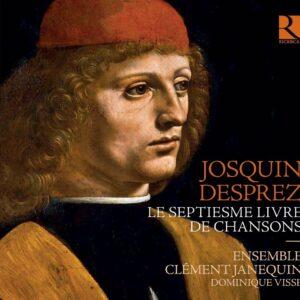 Josquin Desprez: Septiesme Livre De Chansons - Ensemble Clement Janequin