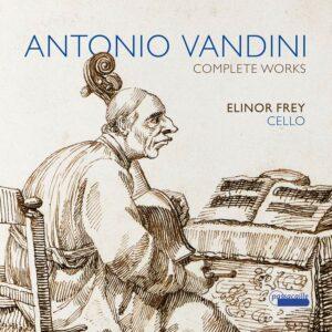 Antonio Vandini: Complete Works - Elinor Frey