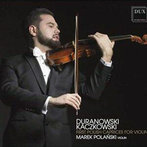 Duranowski & Kaczkowski: First Polish Caprices For Violin - Marek Polanksi